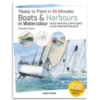Ready to Paint in 30 Mins Boats and Harbours in Watercolour