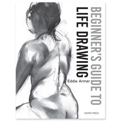 Beginners Guide to Life Drawing by Eddie Armer