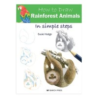 How to Draw Rainforest Animals by Susie Hodge