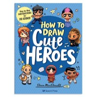 How to Draw Cute Heros by Dawn MacDonald