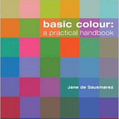 Basic Colour - A practical handbook by Jane de Sausmarez