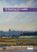 Oil Sketching On Location DVD