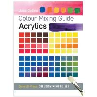 Colour Mixing Guide Acrylics by Julie Collins