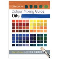 Colour Mixing Guide Oils by Julie Collins
