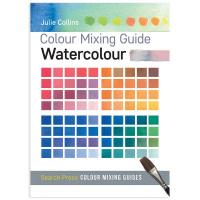 Colour Mixing Guide Watercolour by Julie Collins