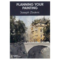 Planning Your Painting by Joseph Zbukvic