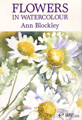 Flowers In Watercolour With Ann Blockley Dvd Ken Bromley